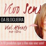 Top 10 da Blogueira: Vivi Alberto, Pop Topic