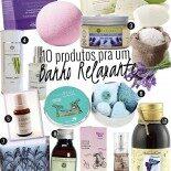 10 Produtos Pra Um Banho Relaxante!