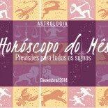 Horóscopo do Mês Pra Todos os Signos: Dezembro/2014