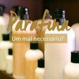 Parafina: um mal necessário?