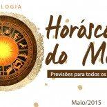 Horóscopo do Mês para Todos os Signos – Maio 2015