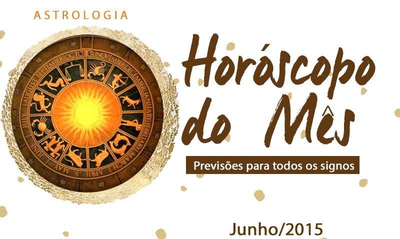 horóscopo do mês junho 2015