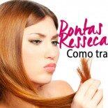 Pontas Ressecadas: como tratar o cabelo?