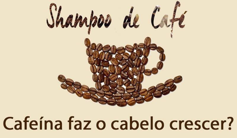 shampoo de café cafeína faz o cabelo crescer
