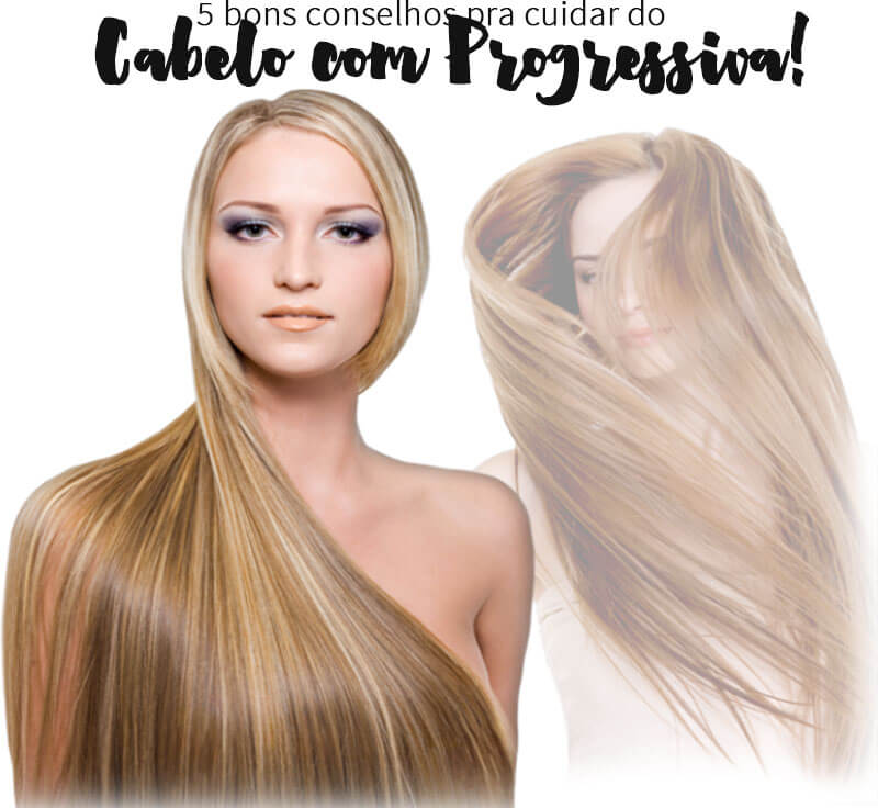 cabelos com progressiva como cuidar