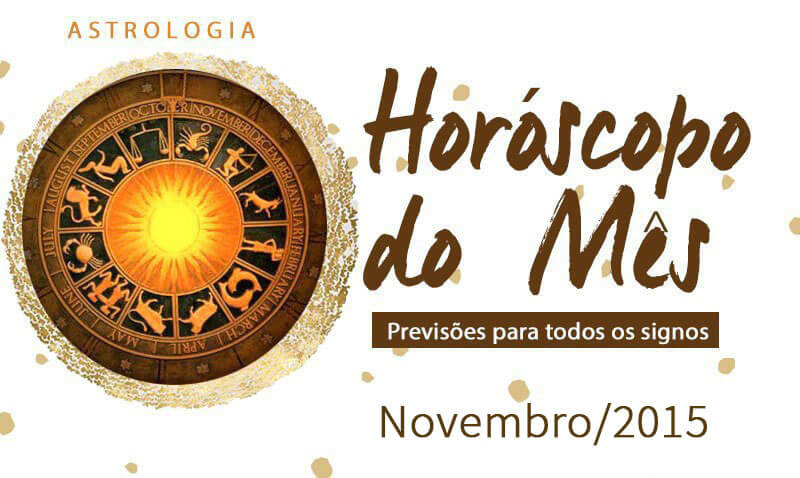Horóscopo de novembro de 2015 para todos os signos