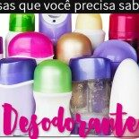 Desodorante: 5 Coisas Que Você Precisa Saber já!