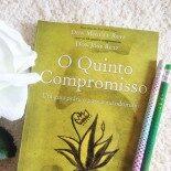 O Quinto Compromisso – Don Miguel Ruiz