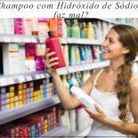Shampoo com Hidróxido de Sódio Acaba o Cabelo: Será?