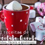 Receita de Chocolate Quente: As 10 Mais Fáceis e Gostosas!