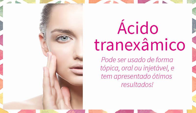 ácido tranexâmico manchas melasma olheiras