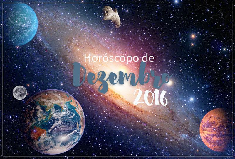 horóscopo de dezembro de 2016