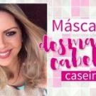 Máscara Desmaia Cabelo Caseira: Maravilhosa!