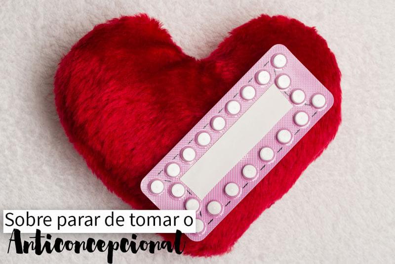 parar de tomar anticoncepcional