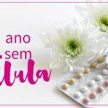 1 Ano Sem Pílula e os Métodos Contraceptivos Não Hormonais