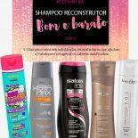 Shampoo Reconstrutor Bom e Barato: Top 5