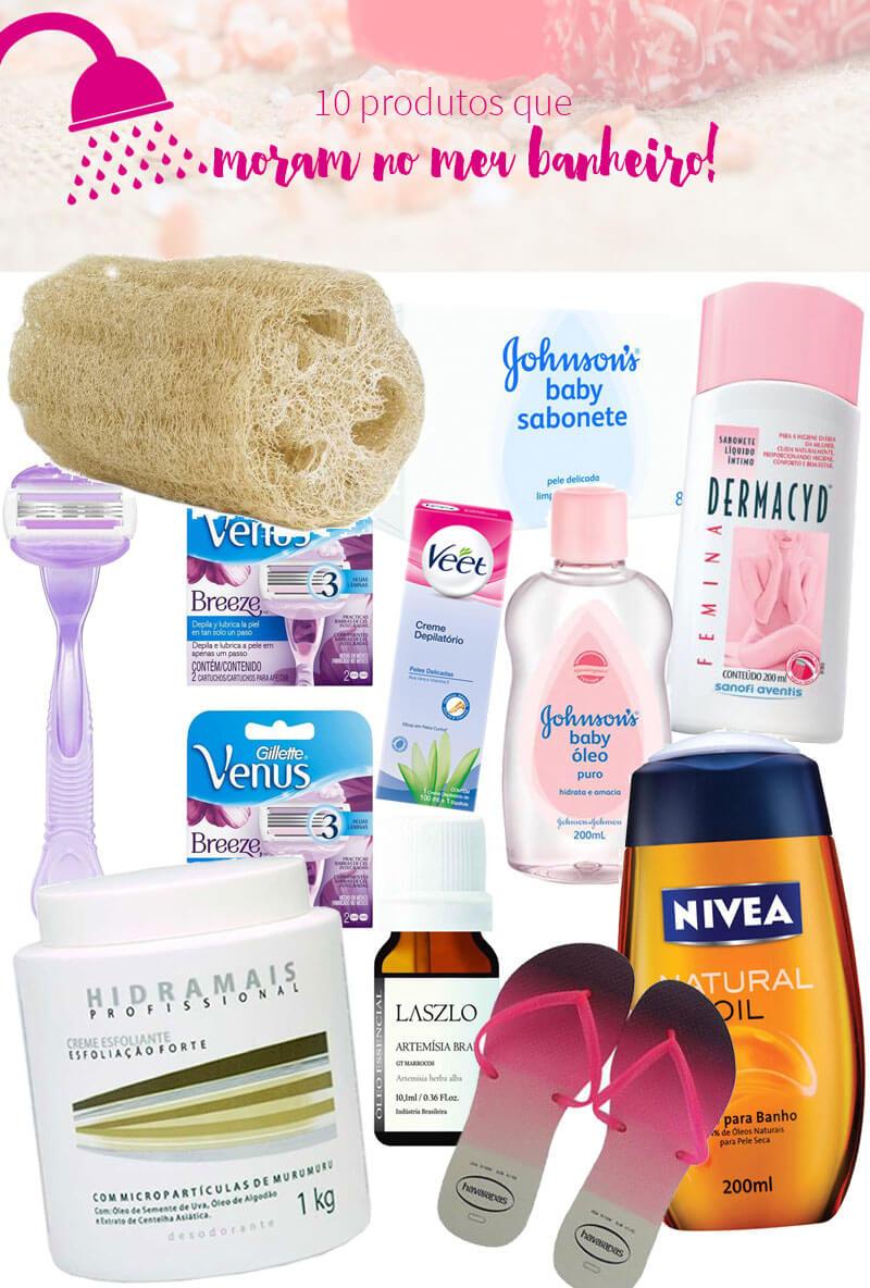 10 Produtos Que Moram No Meu Banheiro