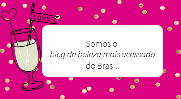 Nós Somos o Blog de Beleza Mais Acessado do Brasil!