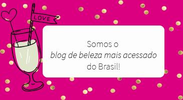 Nós Somos o Blog de Beleza Mais Acessado do Brasil!