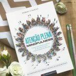 Mindfulness Atenção Plena: Livro da Semana