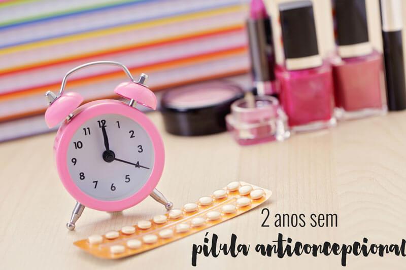 sem pílula anticoncepcional juro valendo
