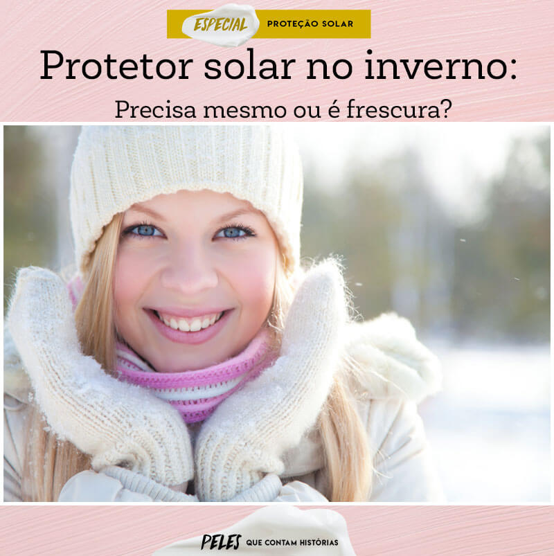 protetor solar no inverno precisa usar